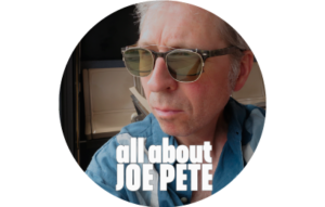 All About Joe Pete