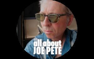 All About Joe Pete